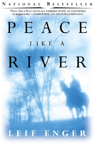 Ebook Peace Like A River By Leif Enger