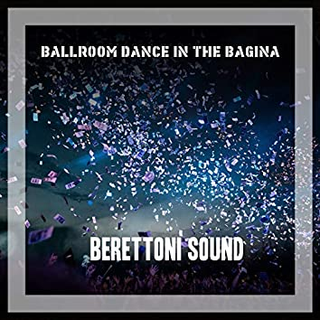 Ballroom Dance In The Bagina