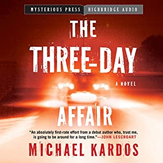 The Three-Day Affair                   By:                                                                                                                                 Michael Kardos                               Narrated by:                                                                                                                                 Ray Chase                      Length: 7 hrs and 32 mins     142 ratings     Overall 3.8