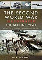 The Second World War: The Second Year - Archive and Colour Photographs of Ww2