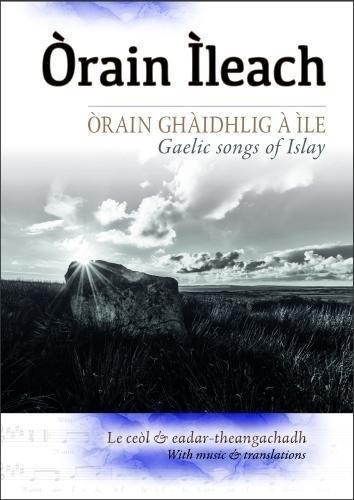 Orain Ileach: Gaelic Songs of Islay