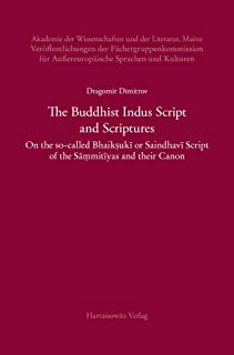 The Buddhist Indus Script and Scriptures: On the so-called Bhaik¿uki or Saindhavi Script of the Sa¿mitiyas and their Canon