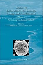 Tracking Environmental Change Using Lake Sediments - Volume 2: Physical and Geochemical Methods (DEVELOPMENTS IN PALEOENVIRONMENTAL RESEARCH Volume 2)