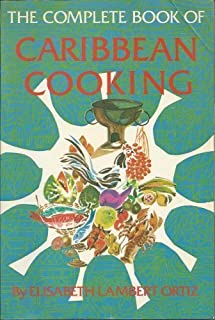 Complete Book of Caribbean Cooking by Elizabeth Lambert Ortiz (1983-04-03)
