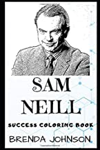 Sam Neill Success Coloring Book: A British Born New Zealand Actor, Writer, Producer and Director. (Sam Neill Success Coloring Books)
