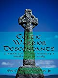Celtic Warrior Descendants: A Genetic and Cultural History of a Rural American Family