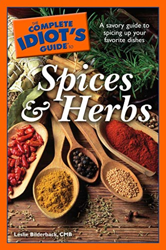 Download The Complete Idiot's Guide to Spices and Herbs: A Savory Guide to Spicing Up Your Favorite Dishes (English Edition) B00AR182JI