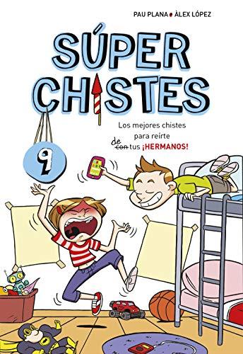 Súper Chistes De Hermanos Súper Chistes 9 Para Niños Y Niñas Humor Infantil Fácil De Entender Para Reír En Familia Divertido Y Apto Spanish Edition Kindle Edition By Plana Pau Children