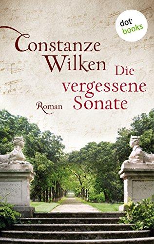 Die vergessene Sonate: Roman (Ullstein Belletristik)