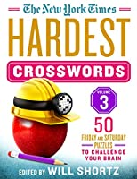 The New York Times Hardest Crosswords: 50 Friday and Saturday Puzzles to Challenge Your Brain