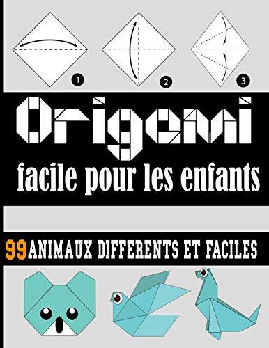 Origami facile pour les enfants: 99 ANIMAUX DIFFÉRENTS FACILES/origami facile enfant | origami facile enfant| origami animaux | origami animaux 3d idéal pour cadeau