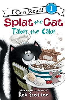 Splat the Cat Takes the Cake (I Can Read Level 1) by [Rob Scotton]