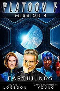 Earthlings (Platoon F Book 4) by [John P. Logsdon, Christopher P. Young]