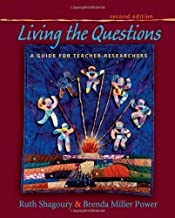 Living the Questions: A Guide for Teacher-Researchers 2nd (second) Edition by Shagoury, Ruth, Power, Brenda Miller (2012)