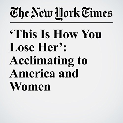 'This Is How You Lose Her': Acclimating to America and Women audiobook cover art