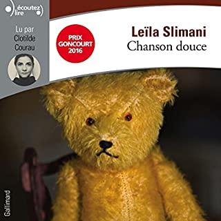Chanson douce                   By:                                                                                                                                 Leïla Slimani                               Narrated by:                                                                                                                                 Clotilde Courau                      Length: 5 hrs and 46 mins     39 ratings     Overall 4.4