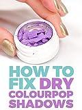 How to Fix Your Dry Colourpop Eyeshadow