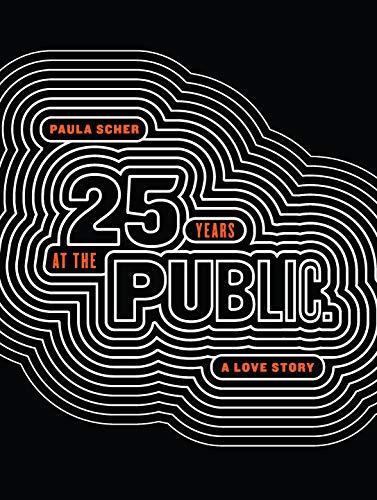 Paula Scher: Twenty-Five Years at the Public, A Love Story