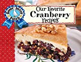 Our Favorite Cranberry Recipes (Our Favorite Recipes Collection)