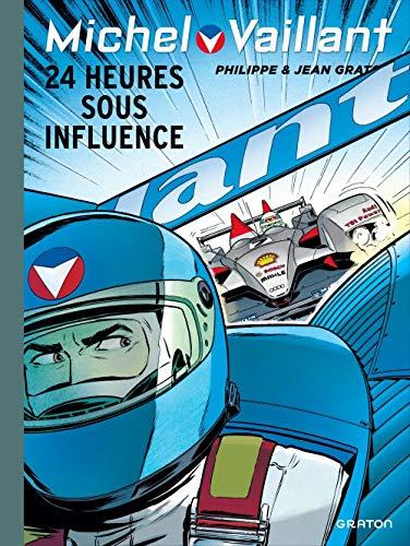 Michel Vaillant - tome 70 - Michel Vaillant 70 (rééd. Dupuis) 24 heures sous influence