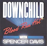Downchild With Spencer Davis: Blood Run Hot LP VG++/NM Canada Attic LAT 1117
