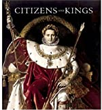Citizens and Kings - Portraits in the Age of Revolution 1760-1830 de Sebastien Allard