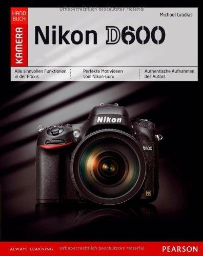 Nikon D600: mit 12-seitigem Pocket Guide für unterwegs (Pearson Photo) by Michael Gradias(1. November 2012)