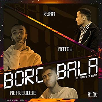 Boro bala (feat. Mehrbod, Ryan & Matey)
