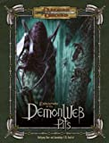 By Wolfgang Baur - Expedition to the Demonweb Pits (Dungeons & Dragons d20 3.5 Fanta (2007-05-02) [Hardcover]