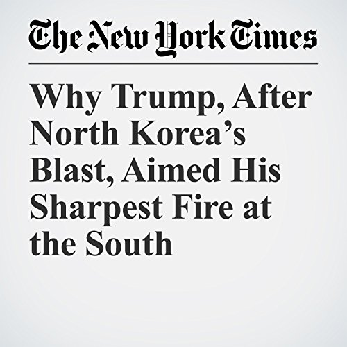 Why Trump, After North Korea's Blast, Aimed His Sharpest Fire at the South copertina