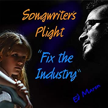 Songwriter's Plight: Fix the Industry
