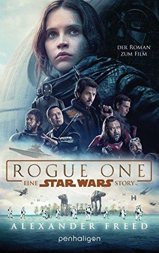 Star Wars™ - Rogue One: Der Roman zum Film (Filmbücher 10)