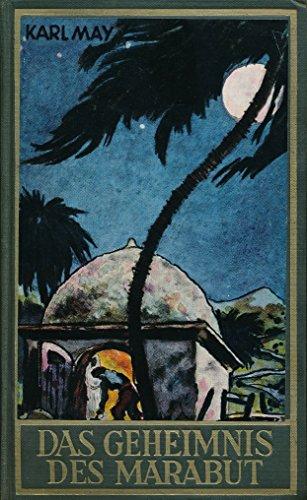 Gesammelte Werke Bd. 57., Das Geheimnis des Marabut. Unveränderte Auflage mit 421 Seiten