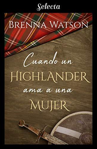 Cuando un highlander ama a una mujer eBook: Watson, Brenna: Amazon ...
