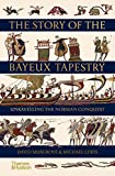 The Story of the Bayeux Tapestry: Unraveling the Norman Conquest