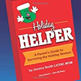 Holiday Helper: A Parent's Guide to Surviving the Holiday Season