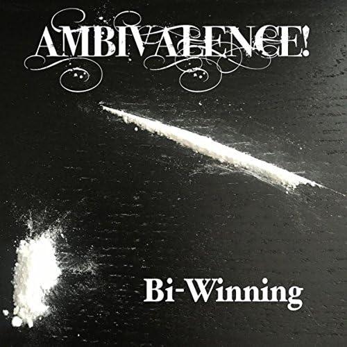 Ambivalence!