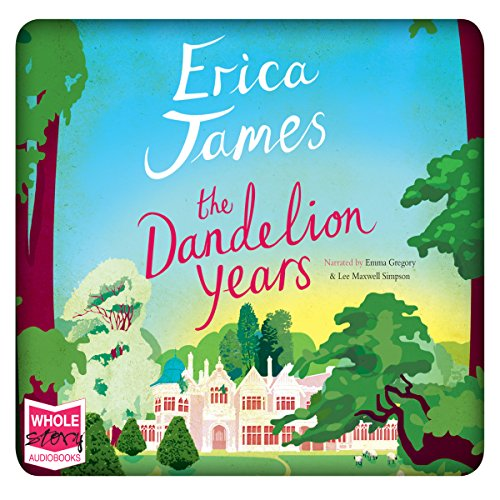 The Dandelion Years                   By:                                                                                                                                 Erica James                               Narrated by:                                                                                                                                 Emma Gregory,                                                                                        Lee Maxwell Simpson                      Length: 14 hrs and 29 mins     528 ratings     Overall 4.4