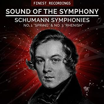 """Sound of the Symphony: Schumann Symphonies No. 1 """"Spring"""" and No. 3 """"Rhenish"""""""