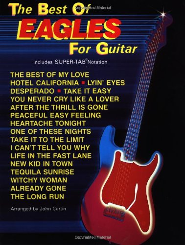 The Best of the Eagles for Guitar: Includes Super Tab Notation