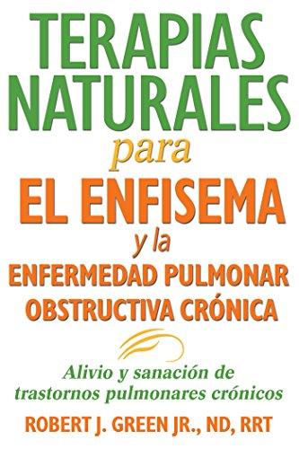 Terapias naturales para el enfisema y la enfermedad pulmonar obstructiva crónica: Alivio...