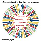 Stressfrei - Selbsthypnose