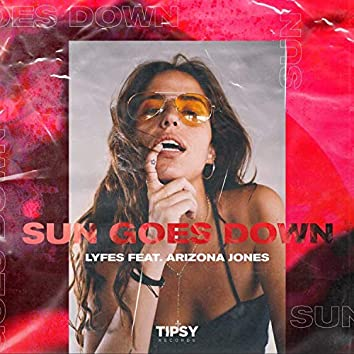 Sun Goes Down (feat. Arizona Jones)