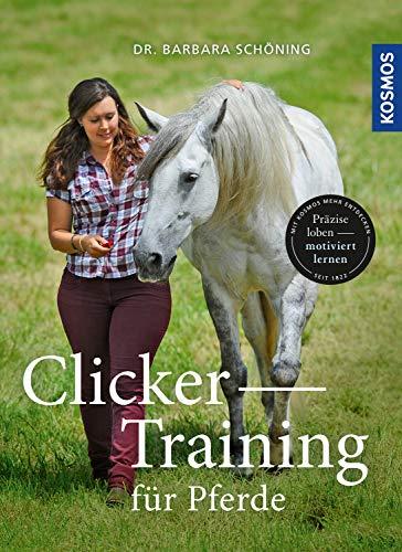 Clicker -Training für Pferde: Präzise loben - motiviert lernen