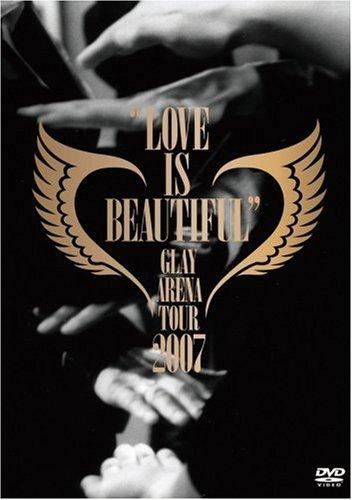 """[画像:GLAY ARENA TOUR 2007""""LOVE IS BEAUTIFUL""""-COMPLETE EDITION- [DVD]]"""