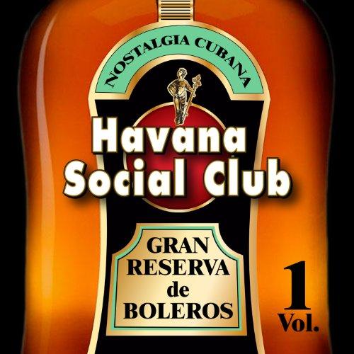 Havana Social Club: Gran Reserva de Boleros, Vol. 1