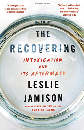 Image of The Recovering: Intoxication and Its Aftermath
