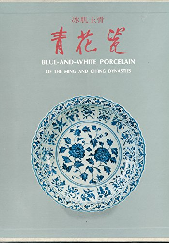 Blue-And-White Porcelain Of The Ming And Ch'ing Dynasties