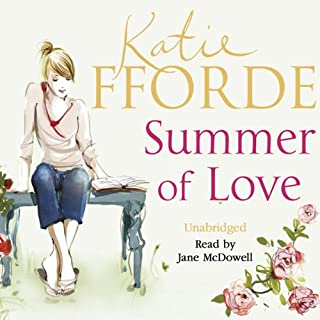 Summer of Love                   By:                                                                                                                                 Katie Fforde                               Narrated by:                                                                                                                                 Jane McDowell                      Length: 11 hrs and 9 mins     107 ratings     Overall 4.2
