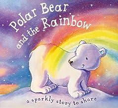 Polar Bear and the Rainbow (Glitter Books)